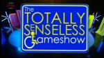 The Totally Senseless Gameshow
